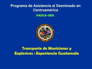 Programa de Asistencia al Desminado en Centroam rica