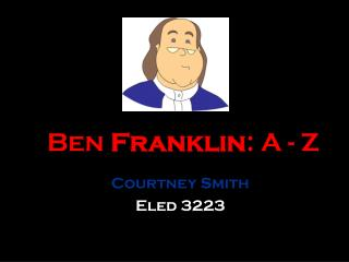 Ben Franklin A-Z