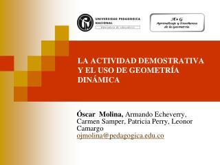 LA ACTIVIDAD DEMOSTRATIVA Y EL USO DE GEOMETR A DIN MICA
