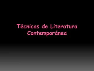T cnicas de Literatura Contempor nea