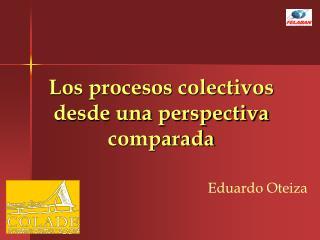 Los procesos colectivos desde una perspectiva comparada
