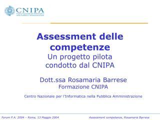 Assessment delle competenze  Un progetto pilota  condotto dal CNIPA