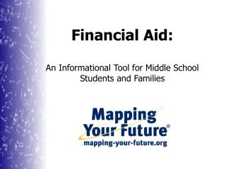 Financial Aid:  An Informational Tool for Middle School Students and Families