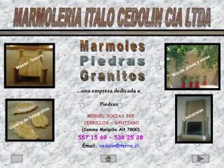 MIGUEL SOCIAS 165   CERRILLOS   SANTIAGO Camino Melipilla Alt.7800 557 15 69   538 25 28 Email: cedolinterra.cl