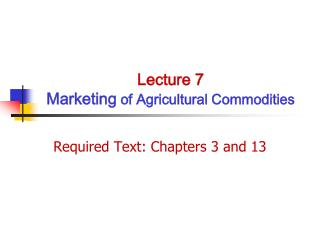 Lecture 7 Marketing of Agricultural Commodities