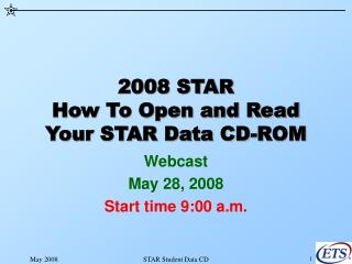 2008 STAR How To Open and Read Your STAR Data CD-ROM