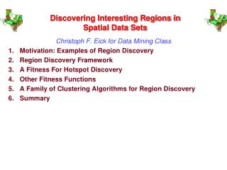 Discovering Interesting Regions in Spatial Data Sets