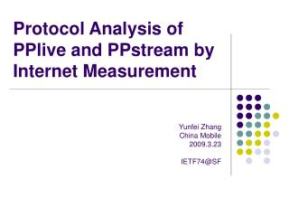 Protocol Analysis of PPlive and PPstream by Internet Measurement