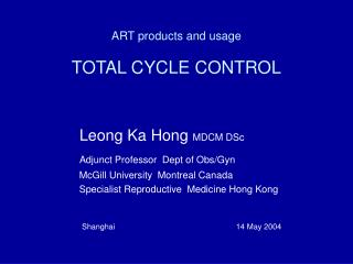 ART products and usage  TOTAL CYCLE CONTROL
