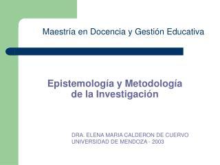 Epistemolog a y Metodolog a  de la Investigaci n
