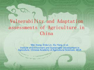 Vulnerability and Adaptation assessments of Agriculture in China