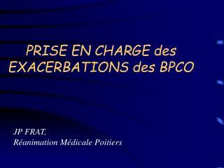 PRISE EN CHARGE des EXACERBATIONS des BPCO