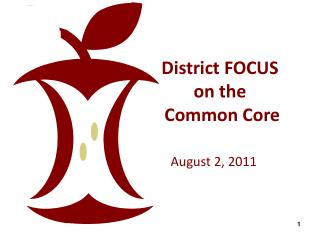 District FOCUS  on the   Common Core