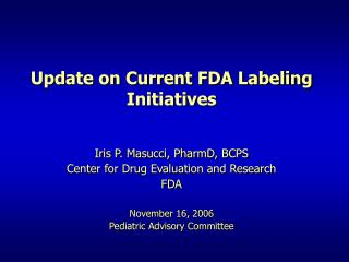 Update on Current FDA Labeling Initiatives