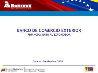 BANCO DE COMERCIO EXTERIOR FINANCIAMIENTO AL EXPORTADOR
