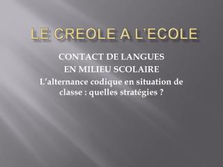 LE CREOLE A L ECOLE