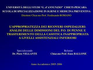 L APPROPRIATEZZA DEI RICOVERI OSPEDALIERI:  ANALISI DELLE DIMISSIONI DEL P.O. DI PENNE E TRASFERIMENTO DELLA CASISTICA I