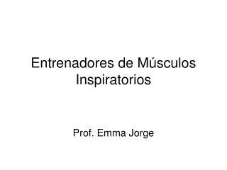 Entrenadores de M sculos Inspiratorios