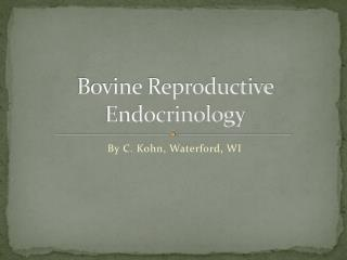 Bovine Reproductive Endocrinology