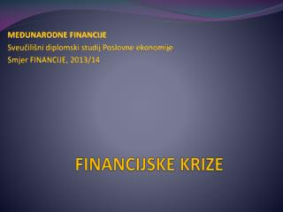FINANCIJSKE VALUTNE KRIZE