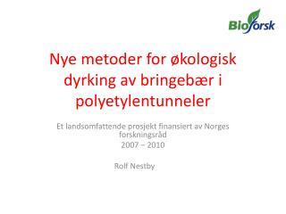 Nye metoder for  kologisk dyrking av bringeb r i polyetylentunneler