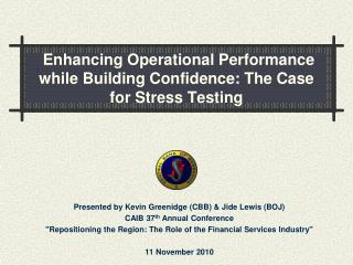 Enhancing Operational Performance while Building Confidence: The Case for Stress Testing