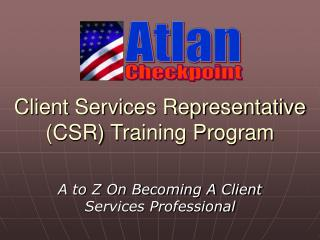Client Services Representative CSR Training Program
