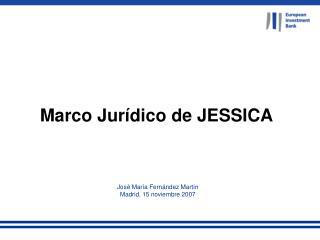 Marco Jur dico de JESSICA