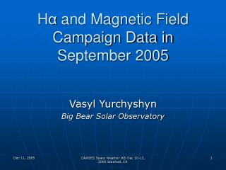 Ha and Magnetic Field Campaign Data in September 2005