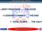 BEST PRACTICES . . . THE GOOD LESSONS LEARNED . . . THE BAD  FATAL FLAWS . . . THE UGLY