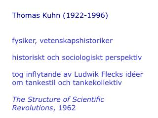 Thomas Kuhn 1922-1996