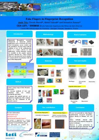 Fake Fingers in Fingerprint Recognition Assia Tria, Claude Barral, Abdel Yakoub and Sebastien Sanaur CEA-LETI,  ENSMSE E
