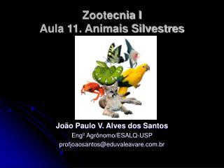 Zootecnia I Aula 11. Animais Silvestres