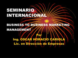 SEMINARIO INTERNACIONAL  BUSINESS TO BUSINESS MARKETING MANAGEMENT