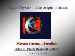 Higgs Physics : The origin of mass