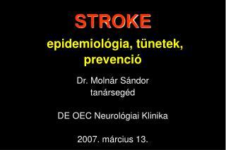 STROKE  epidemiol gia, t netek, prevenci