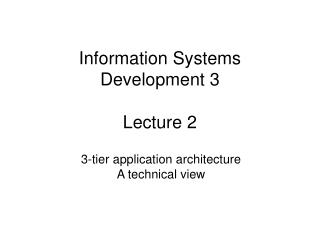 Information Systems Development 3  Lecture 2