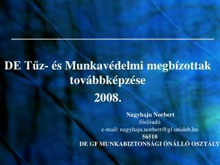 DE Tuz-  s Munkav delmi megb zottak tov bbk pz se 2008.