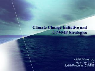 Climate Change Initiative and CIWMB Strategies