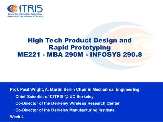 High Tech Product Design and Rapid Prototyping ME221 - MBA 290M - INFOSYS 290.8