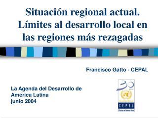 Situaci n regional actual. L mites al desarrollo local en las regiones m s rezagadas
