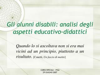 Gli alunni disabili: analisi degli aspetti educativo-didattici