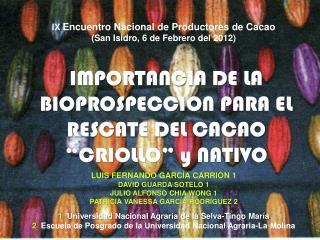 IX Encuentro Nacional de Productores de Cacao  San Isidro, 6 de Febrero del 2012