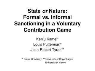 State or Nature: Formal vs. Informal  Sanctioning in a Voluntary Contribution Game