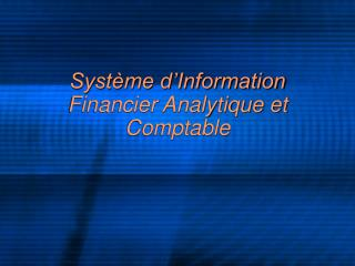 Syst me d Information Financier Analytique et Comptable