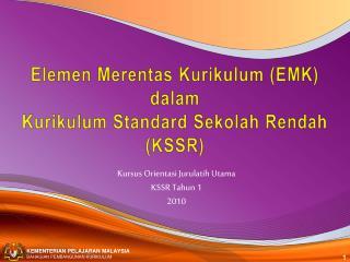 Elemen Merentas Kurikulum EMK  dalam Kurikulum Standard Sekolah Rendah KSSR