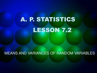 P. STATISTICS LESSON 7.2