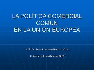 LA POL TICA COMERCIAL COM N  EN LA UNI N EUROPEA
