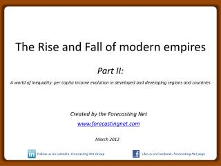 The Rise and Fall of modern empires  Part II:  A world of inequality: per capita income evolution in developed and devel