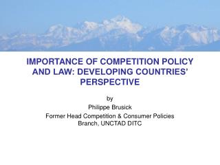 IMPORTANCE OF COMPETITION POLICY AND LAW: DEVELOPING COUNTRIES  PERSPECTIVE